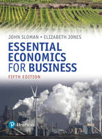 Sloman, John, Jones, Elizabeth - Essential Economics for Business (Formerly Economics and the Business Environment) - 9781292151274 - V9781292151274