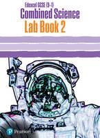 Mark Levesley, Penny Johnson, Susan Kearsey, Iain Brand, Carol Tear, Sue Robilliard - Edexcel GCSE (9-1) Combined Science Core Practical Lab: Book 2 (Edexcel (9-1) GCSE Science 2016) - 9781292175690 - V9781292175690