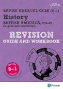 Taylor, Kirsty - Revise Edexcel GCSE (9-1) History British America Revision Guide and Workbook: (with free online edition) (Revise Edexcel GCSE History 16) - 9781292176376 - V9781292176376