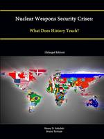Sokolski, Henry D. - Nuclear Weapons Security Crises: What Does History Teach? (Enlarged Edition) - 9781304868978 - KTJ0042463