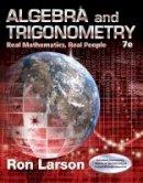 Larson, Ron - Algebra and Trigonometry: Real Mathematics, Real People - 9781305071735 - V9781305071735