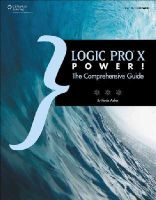 Anker, Kevin, Merton, Orren - Logic Pro X Power!: The Comprehensive Guide - 9781305073500 - V9781305073500