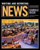 Rich, Carole - Writing and Reporting News: A Coaching Method (Mass Communication and Journalism) - 9781305077331 - V9781305077331