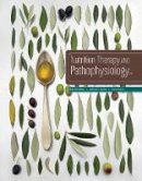 Nelms, Marcia, Sucher, Kathryn P. - Nutrition Therapy and Pathophysiology - 9781305111967 - V9781305111967