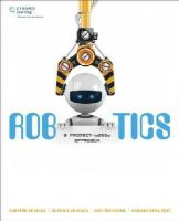 Prayaga, Lakshmi - Robotics: A Project-Based Approach - 9781305271029 - V9781305271029