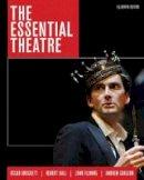 Brockett, Oscar G.; Ball, Robert; Fleming, John; Carlson, Andrew - The Essential Theatre - 9781305411074 - V9781305411074