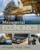 Moyer, R.; McGuigan, James R.; Harris, Frederick - Managerial Economics - 9781305506381 - V9781305506381