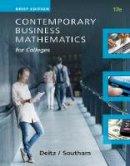 Deitz, James E., Southam, James L. - Contemporary Business Mathematics for Colleges Brief Course - 9781305506701 - V9781305506701