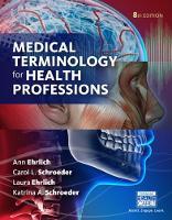 Ehrlich, Laura; Schroeder, Katrina A.; Ehrlich, Ann; Schroeder, Carol - Medical Terminology for Health Professions - 9781305634350 - V9781305634350