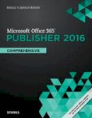 Starks, Joy L. - Shelly Cashman Series Microsoft Office 365 & Publisher 2016: Comprehensive, Loose-leaf Version - 9781305871205 - V9781305871205