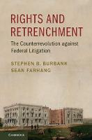 Burbank, Stephen B., Farhang, Sean - Rights and Retrenchment: The Counterrevolution against Federal Litigation - 9781316502044 - V9781316502044