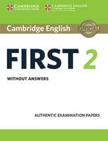 , - Cambridge English First 2 Student's Book without answers: Authentic Examination Papers (FCE Practice Tests) - 9781316502983 - V9781316502983