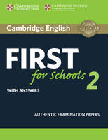 , - Cambridge English First for Schools 2 Student's Book with answers: Authentic Examination Papers (FCE Practice Tests) - 9781316503485 - V9781316503485