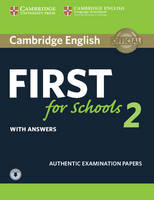 Not Available - Cambridge English First for Schools 2 Student's Book with answers and Audio: Authentic Examination Papers (FCE Practice Tests) - 9781316503522 - V9781316503522