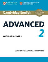 , - Cambridge English Advanced 2 Student's Book without answers: Authentic Examination Papers (CAE Practice Tests) - 9781316504475 - V9781316504475