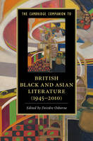 - The Cambridge Companion to British Black and Asian Literature (1945-2010) (Cambridge Companions to Literature) - 9781316504802 - V9781316504802