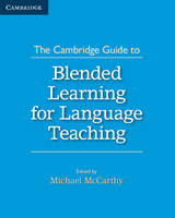 McCarthy, Michael - The Cambridge Guide to Blended Learning for Language Teaching - 9781316505113 - V9781316505113