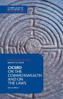 Cicero, Marcus Tullius - Cicero: On the Commonwealth and On the Laws (Cambridge Texts in the History of Political Thought) - 9781316505564 - V9781316505564