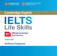 , - IELTS Life Skills Official Cambridge Test Practice B1 Audio CD - 9781316507148 - V9781316507148