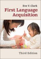Clark, Eve V. - First Language Acquisition - 9781316507605 - V9781316507605