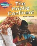 Oxlade, Chris - The Mobile Continent White Band (Cambridge Reading Adventures) - 9781316600672 - V9781316600672