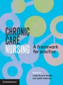 Deravin-Malone, Linda, Anderson, Judith - Chronic Care Nursing: A Framework for Practice - 9781316600740 - V9781316600740