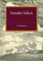 Ramsay, A. B. - Frondes Salicis - 9781316603765 - V9781316603765
