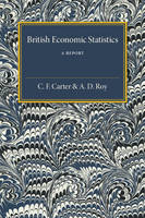 Carter, C. F., Roy, A. D. - British Economic Statistics: A Report - 9781316603888 - V9781316603888