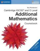 Pemberton, Sue - Cambridge IGCSE® and O Level Additional Mathematics Coursebook (Cambridge International IGCSE) - 9781316605646 - V9781316605646