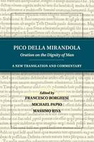 della Mirandola, Pico - Pico della Mirandola: Oration on the Dignity of Man: A New Translation and Commentary - 9781316606605 - V9781316606605
