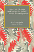 Ritchie, R. L. Graeme, Moore, James M. - Annotated Renderings of 100 Passages Selected from a Manual of French Composition - 9781316606872 - V9781316606872