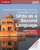 Zafar, Asmat, Mangel, Ayesha, Kamran, Qurat ul Ain - Cambridge O Level Urdu as a Second Language Skills Builder: Reading and Writing - 9781316609422 - V9781316609422