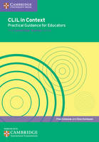 Genesee, Fred, Hamayan, Else - CLIL in Context Practical Guidance for Educators (Cambridge International Examinations) - 9781316609453 - V9781316609453