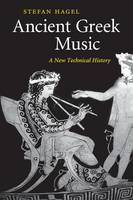 Hagel, Stefan - Ancient Greek Music: A New Technical History - 9781316610893 - V9781316610893