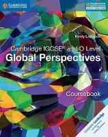 Laycock, Keely - Cambridge IGCSE® and O Level Global Perspectives Coursebook (Cambridge International IGCSE) - 9781316611104 - V9781316611104