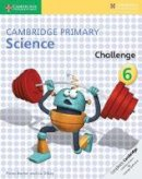 Baxter, Fiona, Dilley, Liz - Cambridge Primary Science Challenge 6 - 9781316611210 - V9781316611210