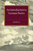 Gray, Ronald - An Introduction to German Poetry - 9781316611982 - V9781316611982