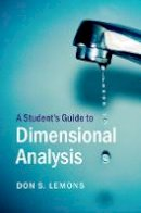 Lemons, Don S. - A Student's Guide to Dimensional Analysis - 9781316613818 - V9781316613818
