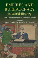 - Empires and Bureaucracy in World History: From Late Antiquity to the Twentieth Century - 9781316617281 - V9781316617281