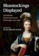 - Bluestockings Displayed: Portraiture, Performance and Patronage, 1730-1830 - 9781316619728 - V9781316619728