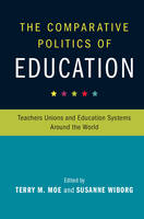 - The Comparative Politics of Education: Teachers Unions and Education Systems around the World - 9781316619766 - V9781316619766