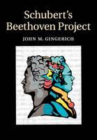 Gingerich, John M. - Schubert's Beethoven Project - 9781316621257 - V9781316621257