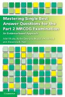Elkady, Adel, Dawlatly, Bashir, Ahmed, Mustafa Hassan, Rees, Alexandra - Mastering Single Best Answer Questions for the Part 2 MRCOG Examination: An Evidence-Based Approach - 9781316621561 - V9781316621561