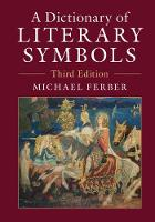 Ferber, Michael - A Dictionary of Literary Symbols - 9781316623329 - V9781316623329