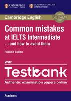 Cullen, Pauline - Common Mistakes at IELTS Intermediate Paperback with IELTS Academic Testbank: And How to Avoid Them - 9781316629390 - V9781316629390
