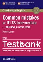 Cullen, Pauline - Common Mistakes at IELTS Intermediate Paperback with IELTS General Training Testbank: And How to Avoid Them - 9781316629420 - V9781316629420