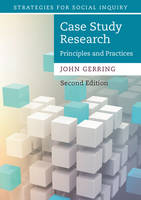 Gerring, John - Case Study Research: Principles and Practices (Strategies for Social Inquiry) - 9781316632505 - V9781316632505