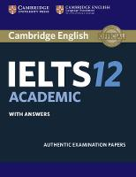 - Cambridge IELTS 12 Academic Student's Book with Answers: Authentic Examination Papers (IELTS Practice Tests) - 9781316637821 - V9781316637821