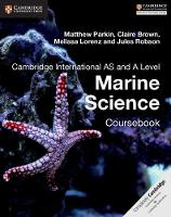 Parkin, Matthew, Brown, Claire, Lorenz, Melissa, Robson, Jules - Cambridge International AS and A Level Marine Science Coursebook - 9781316640869 - V9781316640869