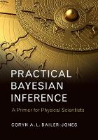 Bailer-Jones, Coryn A. L. - Practical Bayesian Inference: A Primer for Physical Scientists - 9781316642214 - V9781316642214